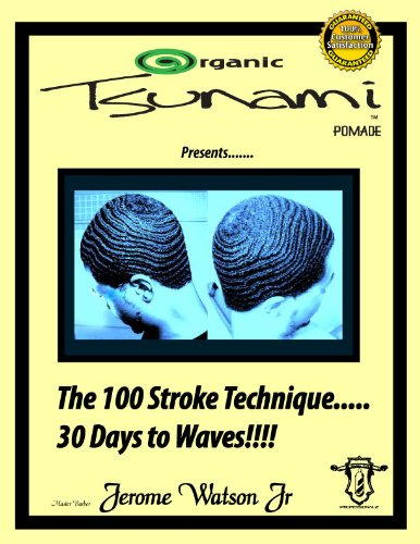 Organic Tsunami Pomade Presents.... The 100 Stroke Technique... 30 Days To Waves!!!