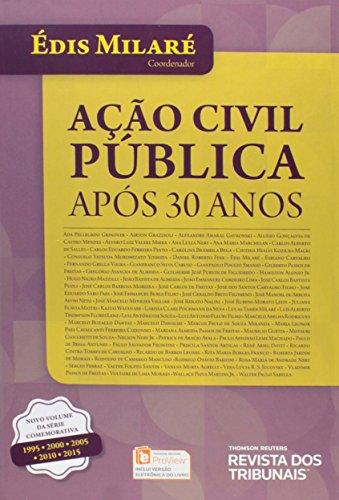 Ação Civil Pública. Após 30 Anos