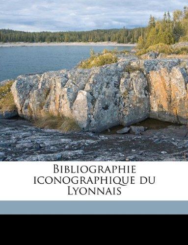 Download Bibliographie iconographique du Lyonnais Volume 1, pt.1 (French Edition) pdf epub