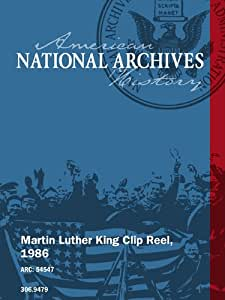 MARTIN LUTHER KING CLIP REEL, 1986