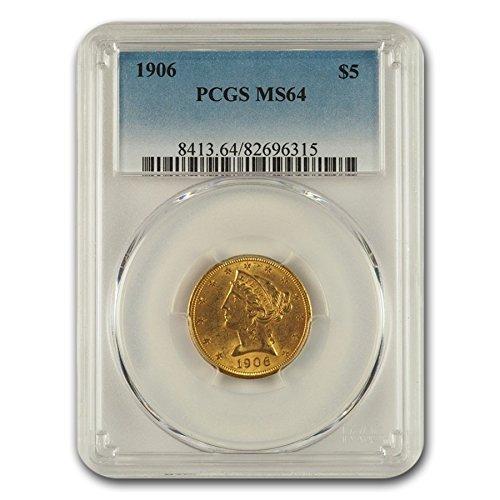 1906 $5 Liberty Gold Half Eagle MS-64 PCGS G$5 MS-64 PCGS