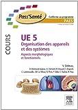 img - for UE 5 - Organisation des appareils et des syst mes - Cours: Aspects morphologiques et fonctionnels (French Edition) book / textbook / text book