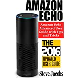 Amazon Echo: 2016 - The Ultimate Guide to Learn Amazon Echo In No Time (Amazon Prime, internet device, guide Book 7)