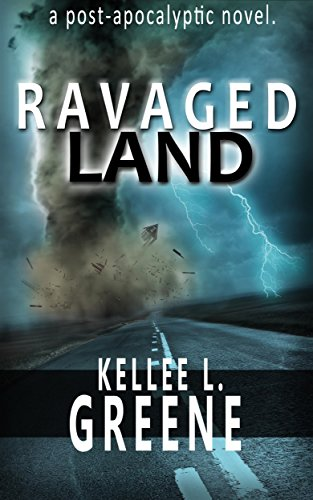 Ravaged Land - A Post-Apocalyptic Novel (The Ravaged Land Series Book 1)