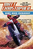 Dirt Bike Runaway, Matt Christopher and M. Christopher, 0833528114