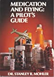 img - for Medication And Flying : A Pilot's Guide book / textbook / text book