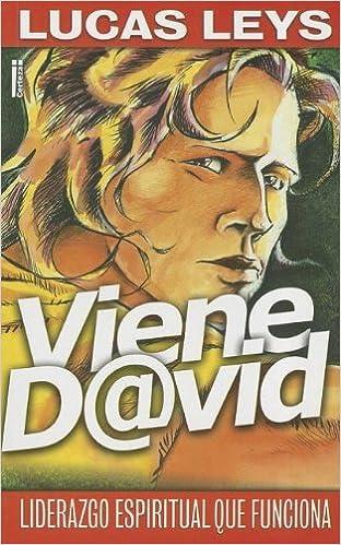 Viene David: Liderazgo espiritual que funciona (Spanish Edition): Lucas Leys: 9789506830953: Amazon.com: Books