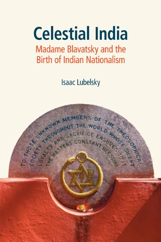 Celestial India  Madame Blavatsky And The Birth Of Indian Nationalism