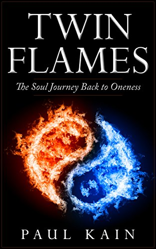 Twin Flames:The Soul Journey Back to Oneness (Twin Flames, Soulmate, reincarnation, love yourself)