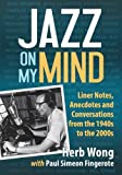 img - for Jazz on My Mind: Liner Notes, Anecdotes and Conversations from the 1940s to the 2000s book / textbook / text book