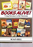 Books Alive! : Using Literature in Class, Hill, Dave, 0170067610