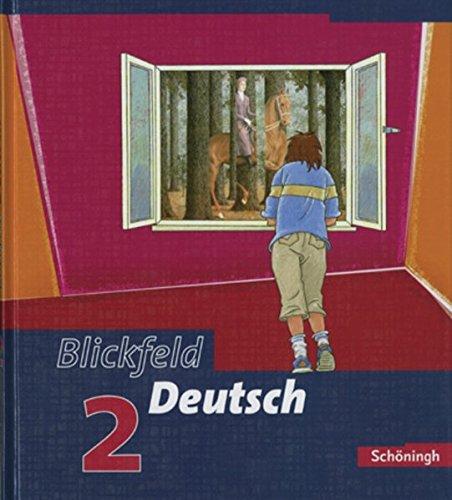 Blickfeld Deutsch. Arbeitsbuch für das Gymnasium (Klassen 5-10): Blickfeld Deutsch - Arbeitsbücher für das Gymnasium: Schülerband 2 (Klasse 6)