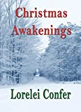 """CHRISTMAS AWAKENINGS"" av Lorelei Confer"