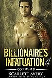 Bad Boy Romance: Billionaire's Infatuation Book 4—Consumed: Billionaire Romance (Billionaire Series)