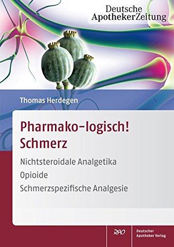 Pharmako-logisch! Schmerz: Nichtsteroidale Analgetika - Opioide - Schmerzspezifische Analgesie
