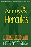 Front cover for the book The Arrows of Hercules by L. Sprague de Camp