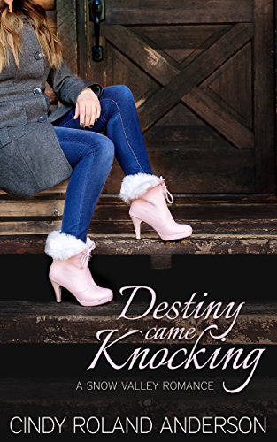 Destiny Came Knocking: A Snow Valley Romance by [Anderson, Cindy Roland]