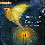 Ashes of Twilight   Kassy Tayler