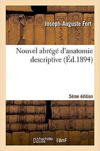 Livres pdf téléchargeables gratuitement Nouvel abrégé d'anatomie descriptive 5e édition: contenant la description de tous les organes, la structure des principaux tissus PDF