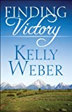 Finding Victory, Kelly Weber, 1615463682