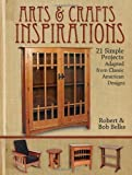 img - for Arts & Crafts Inspirations: 21 Simple Projects Adapted from Classic American Designs by Robert Belke (2012-11-30) book / textbook / text book