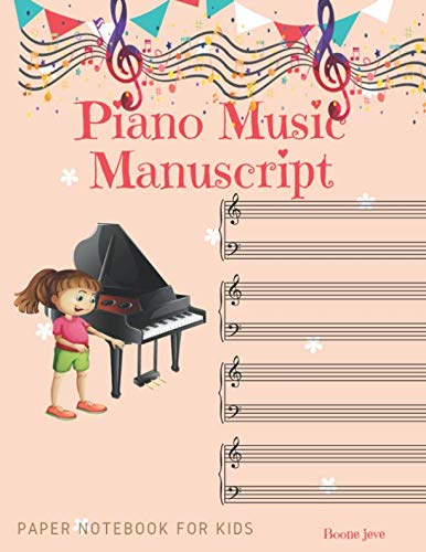 Piano Music Manuscript paper Notebook for Kids: Blank Piano Sheet Music journal  with all Piano chords and Basic Music , high quality Piano ,8.5 x 11 Inches 106 Pages 12 Staves