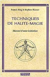Techniques de Haute-Magie : Manuel d'auto-initiation