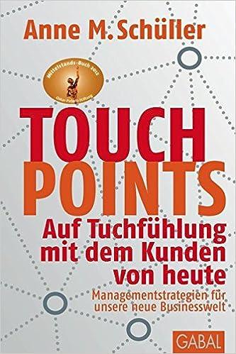 Cover des Buchs: Touchpoints: Auf Tuchfühlung mit dem Kunden von heute. Managementstrategien für unsere neue Businesswelt (Dein Business)