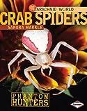 Crab Spiders, Sandra Markle, 0761350454