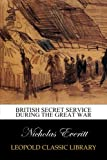 img - for British Secret Service During the Great War book / textbook / text book