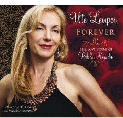 CD : Ute Lemper - Forever-the Love Poems Of Pablo Neruda (Germany - Import)