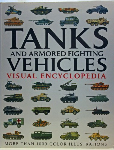 Tanks Armored Vehicles - Tanks and Armored Fighting Vehicles Visual Encyclopedia