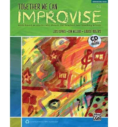 [(Together We Can Improvise, K-3: Units Based on Stories and Themes for Teachers and Teaching Artists)] [Author: Lois Kipnis] published on (January, 2012) ebook