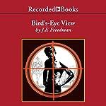 Bird's-Eye View | J. F. Freedman