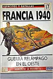 Francia 1940 Guerra Relampago En El Oeste: Amazon.es