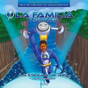 La Familia Lightner: La Esfera De Bill [The Lightner Family: The Sphere of Bill] (Spanish Edition) Audiobook