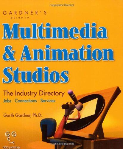Download Gardner's Guide to Multimedia & Animation Studios (Gardner's Guide Series) PDF