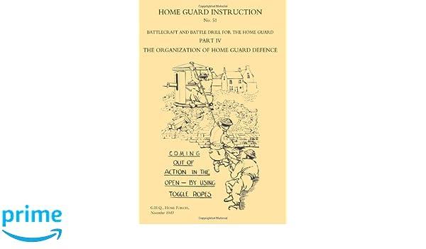 Home Guard Instruction 1943 Battlecraft And Battle Drill Home
