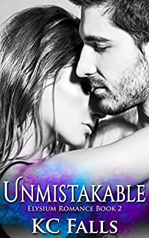 Unmistakable (Elysium Romance Book 2) by [Falls, K.C.]