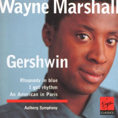 - Gershwin: Strike Up the Band; Rhapsody in Blue; Girl Crazy; An American in Paris; I Got Rhythm: Variations for Piano and Orchestra; Cuban Overture