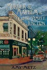[Murder and Mayhem in Goose Pimple Junction: Volume 1 (Goose Pimple Junction mystery)] [Author: Metz, Amy] [September, 2014] Paperback