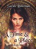 A Time & a Place: A M.A.G.U.S. Short Story