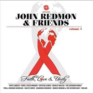 John Redmon & Friends: Faith, Love & Unity, Vol. 1