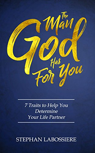 The Man God Has For You: 7 Traits To Help You Determine Your Life Partner cover