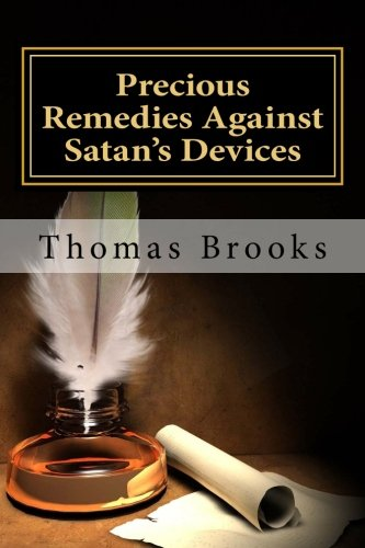 Precious Remedies Against Satan's Devices