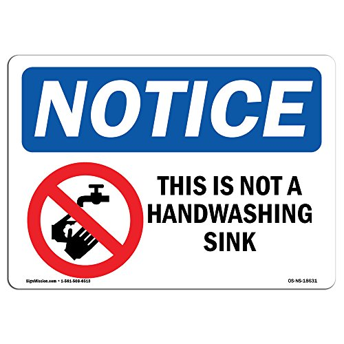 OSHA Notice Sign - This is Not A Handwashing Sink | Choose from: Aluminum, Rigid Plastic Or Vinyl Label Decal | Protect Your Business, Construction Site, Warehouse & Shop Area | Made in The USA by SignMission