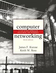 Computer Networking: A Top-Down Approach Featuring the Internet by James F. Kurose (2004-05-23)