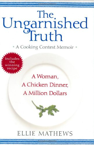 The Ungarnished Truth: A Cooking Contest Memoir