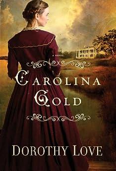 Carolina Gold by [Love, Dorothy]