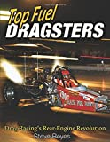 Top Fuel Dragsters: Drag Racing's Rear-Engine Revolution